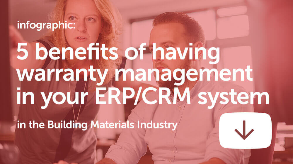 Infographic: 5 benefits of having warranty management as part of a complete business system for the Building Materials industry